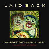 Play & Download Why is Everybody in Such a Hurry by Laid Back | Napster