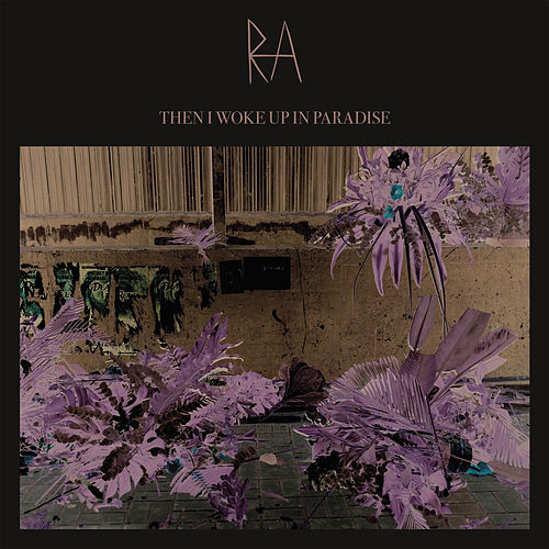 Play & Download Then I Woke Up In Paradise by RA | Napster