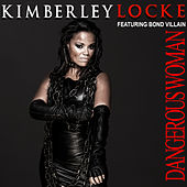 Play & Download Dangerous Woman by Kimberley Locke | Napster