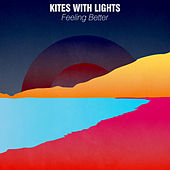 Feeling Better by The Kites