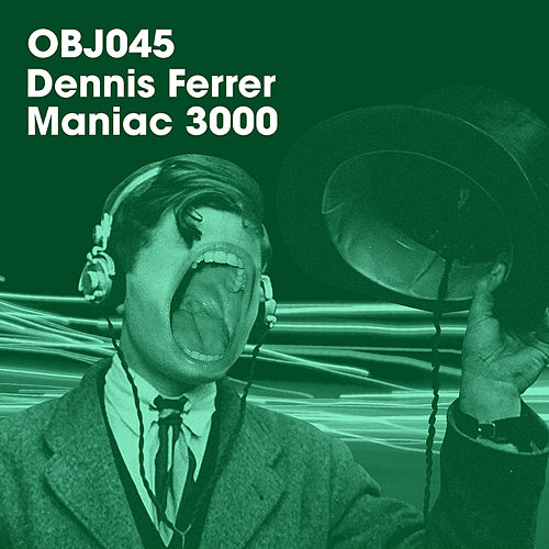 Play & Download Maniac 3000 by Dennis Ferrer | Napster