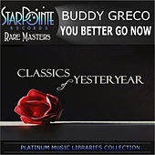 Play & Download You Better Go Now by Buddy Greco | Napster