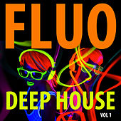 Fluo Deep House Vol. 1 by Various Artists