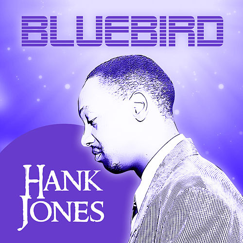 Play & Download Bluebird by Hank Jones | Napster