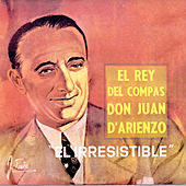 Play & Download El Rey del Compás Don Juan d'Arienzo: El Irresistible by Juan D'Arienzo | Napster