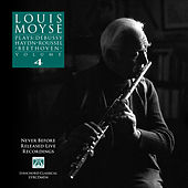 Play & Download Louis Moyse Plays: Debussy, Haydn, Roussel, Beethoven, Vol. 4 by Various Artists | Napster