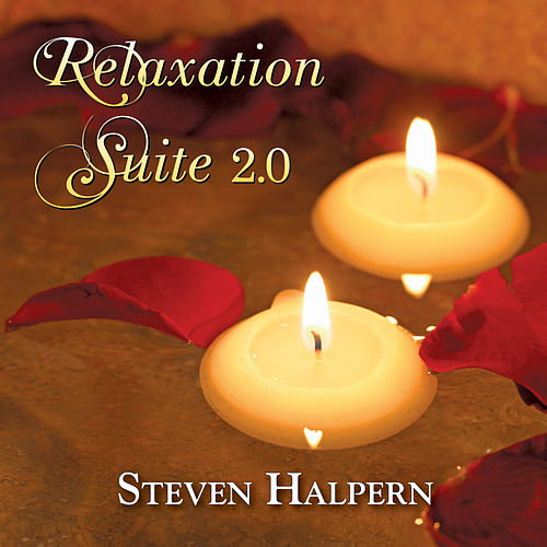Relaxation Suite 2.0 by Steven Halpern
