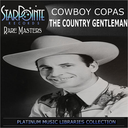 Play & Download The Country Gentleman by cowboy copas | Napster