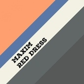 Play & Download Red Dress by Maxim (1) | Napster
