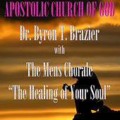 Play & Download The Healing of Your Soul (Live) by Dr. Byron T. Brazier | Napster