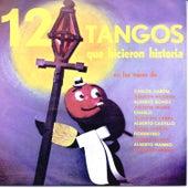 12 Tangos Que Hicieron Historia by Various Artists