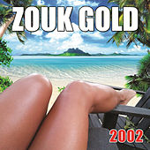 Zouk Gold 2002 by Various Artists