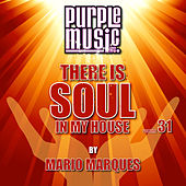 Play & Download Mario Marques Presents There Is Soul in My House, Vol. 31 by Various Artists | Napster