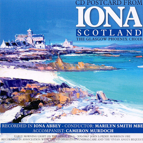Iona Scotland by Glasgow Phoenix Choir
