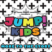 More to the Story by JUMP! Kids