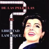 De las Peliculas de Libertad Lamarque by Libertad Lamarque