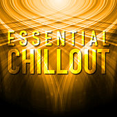 Essential Chillout by Various Artists