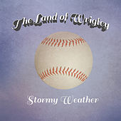 Play & Download The Land of Wrigley by Stormy Weather | Napster