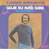 Play & Download Gdje su nasi dani by Haris Dzinovic | Napster