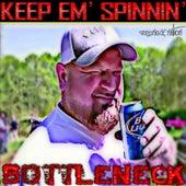 Play & Download Keep 'em Spinnin by Bottleneck | Napster