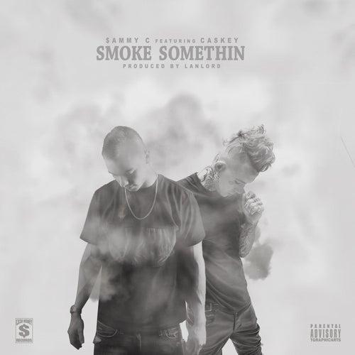 Smoke Somethin' (feat. Caskey) by $ammyC