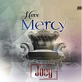 Play & Download Have Mercy by Joey | Napster