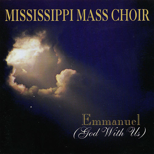 Emmanuel: God With Us by Mississippi Mass Choir