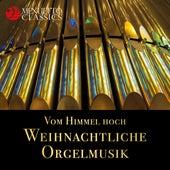 Vom Himmel hoch - Weihnachtliche Orgelmusik von Various Artists