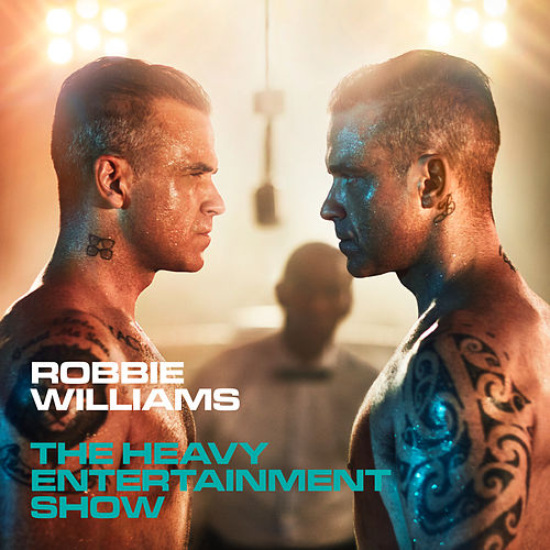 The Heavy Entertainment Show (Deluxe) by Robbie Williams