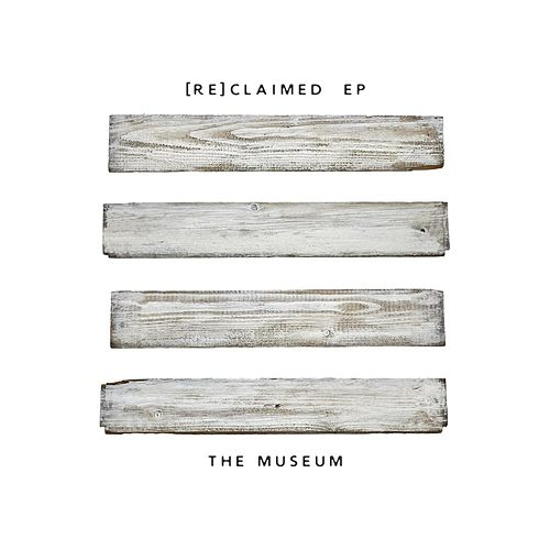 Reclaimed - EP by Museum
