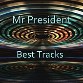 Best Tracks by Mr. President