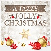 A Jazzy Jolly Christmas by Various Artists