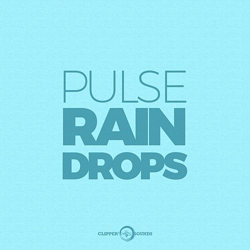 Play & Download Rain Drops by Pulse | Napster