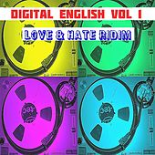 Play & Download Love & Hate Ridim (Digital English, Vol. 1) by Various Artists | Napster