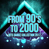 Play & Download From 90's to 2000 Hits Dance Collection 2017 by Various Artists | Napster