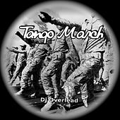 Tango March by Dj Overlead