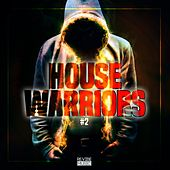 Play & Download House Warriors #2 by Various Artists | Napster