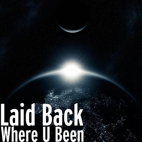 Play & Download Where U Been by Laid Back | Napster