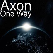 Play & Download One Way by Axon | Napster