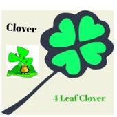 4 Leaf Clover by Clover