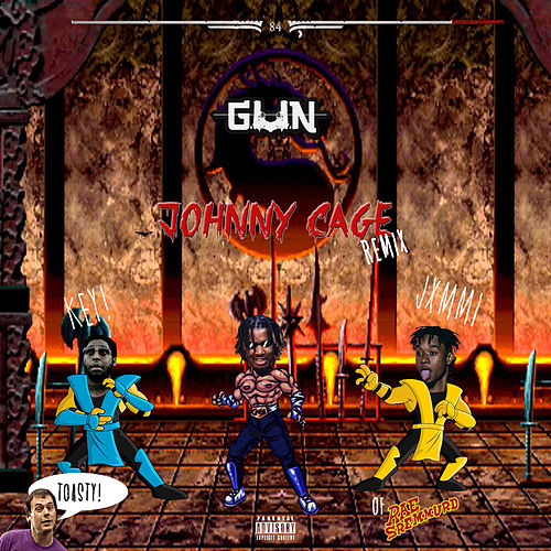 Johnny Cage (Remix) (feat. Slixm Jxmmi Of Re Sremmurd & Key!) by Gun
