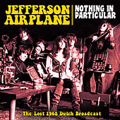 Nothing in Particular (Live) von Jefferson Airplane