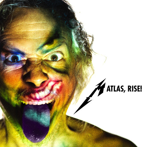 Atlas, Rise! by Metallica