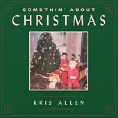 Somethin' About Christmas by Kris Allen