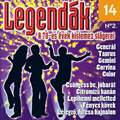 Play & Download Legendák 14: A 70-es évek kislemez slágerei No. 2 by Various Artists | Napster