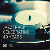 Play & Download Jazztrack - Celebrating 40 Years by Various Artists | Napster