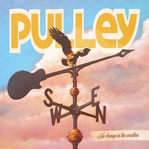 Play & Download No Change in the Weather by Pulley | Napster