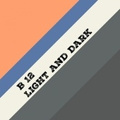 Play & Download Light and Dark by B12 | Napster