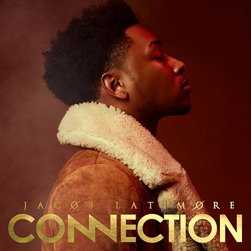 Play & Download Connection by Jacob Latimore | Napster