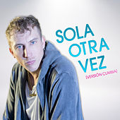 Play & Download Sola Otra Vez (Version Cumbia) by Polaco | Napster